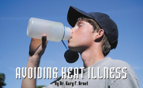Avoiding heat illness By Dr. Gary F. Arnet