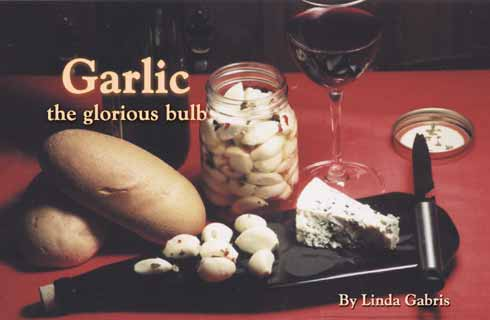Garlic - the glorious bulb  by Linda Gabris