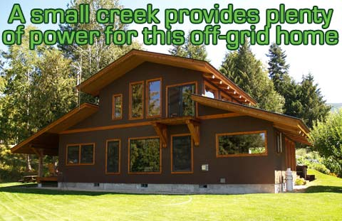 A small creek provides plenty of power for this off-grid home