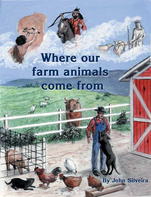 Where our farm animals come from. By John Silveira