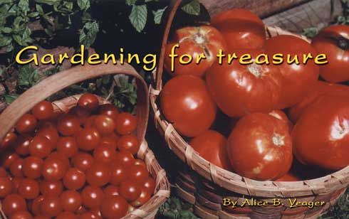 Gardening for treasure By Alice Yeager