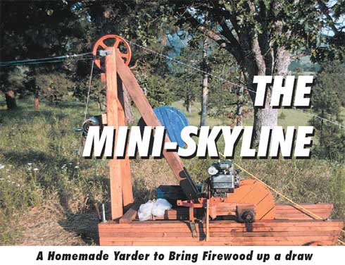 The Mini-Skyline - A Homemade Yarder to Bring Firewood up a draw  by James F. Deaton