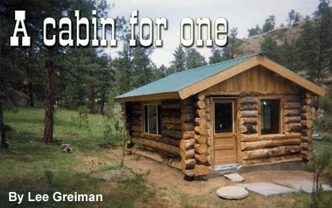 A cabin for one. By Lee Greiman