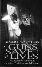 Cover of Guns Save Lives by Robert A. Waters