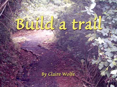 Build a trail By Claire Wolfe