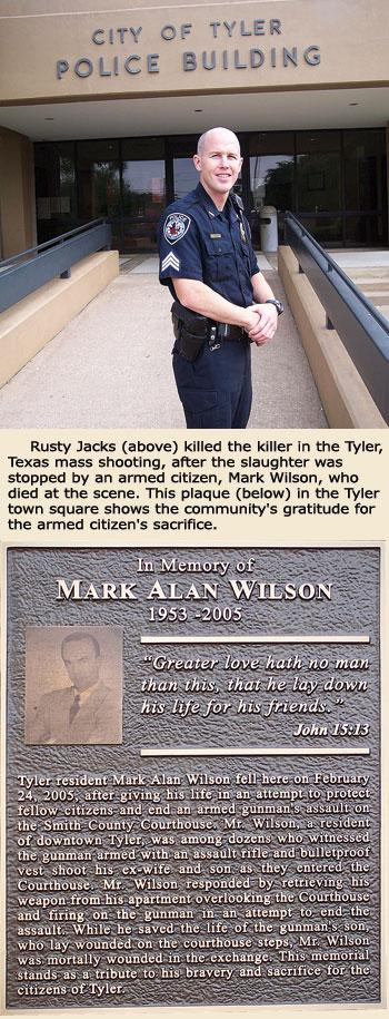 Rusty Jacks (above) killed the killer in the Tyler, Texas mass shooting, after the slaughter was stopped by an armed citizen, Mark Wilson, who died at the scene. This plaque (below) in the Tyler town square shows the community's gratitude for the armed citizen's sacrifice.