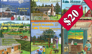 Last 6 print issues of Backwoods Home Magazine